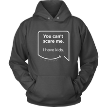 Our funny quotes make the best gifts for Mom! Front view of our soft, charcoal grey hoodie. The modern white quote bubble reads: You can't scare me. I have kids.