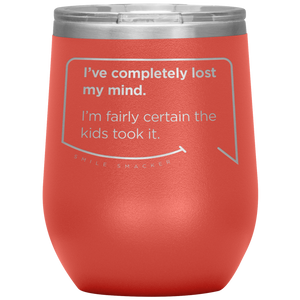 "Funny Mom Quotes and Gifts: ""Mom lost her mind"""