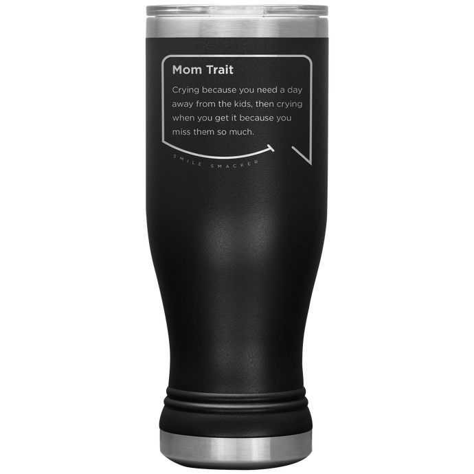 Our funny quotes make the best gifts for Mom! Front view of our popular 20 oz black travel mug. The modern etched quote bubble reads: Mom Trait: Crying because you need a day away from the kids, then crying when you get it because you miss them so much.