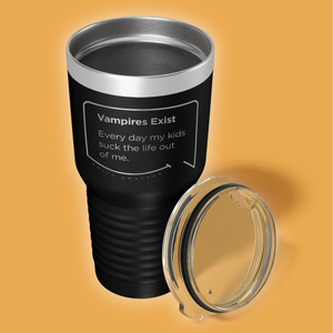 Our funny quotes make the best gifts for Mom! Overhead view of our extreme 30 oz black travel mug. The modern etched quote bubble reads: Vampires Exist. Every day my kids suck the life out of me.