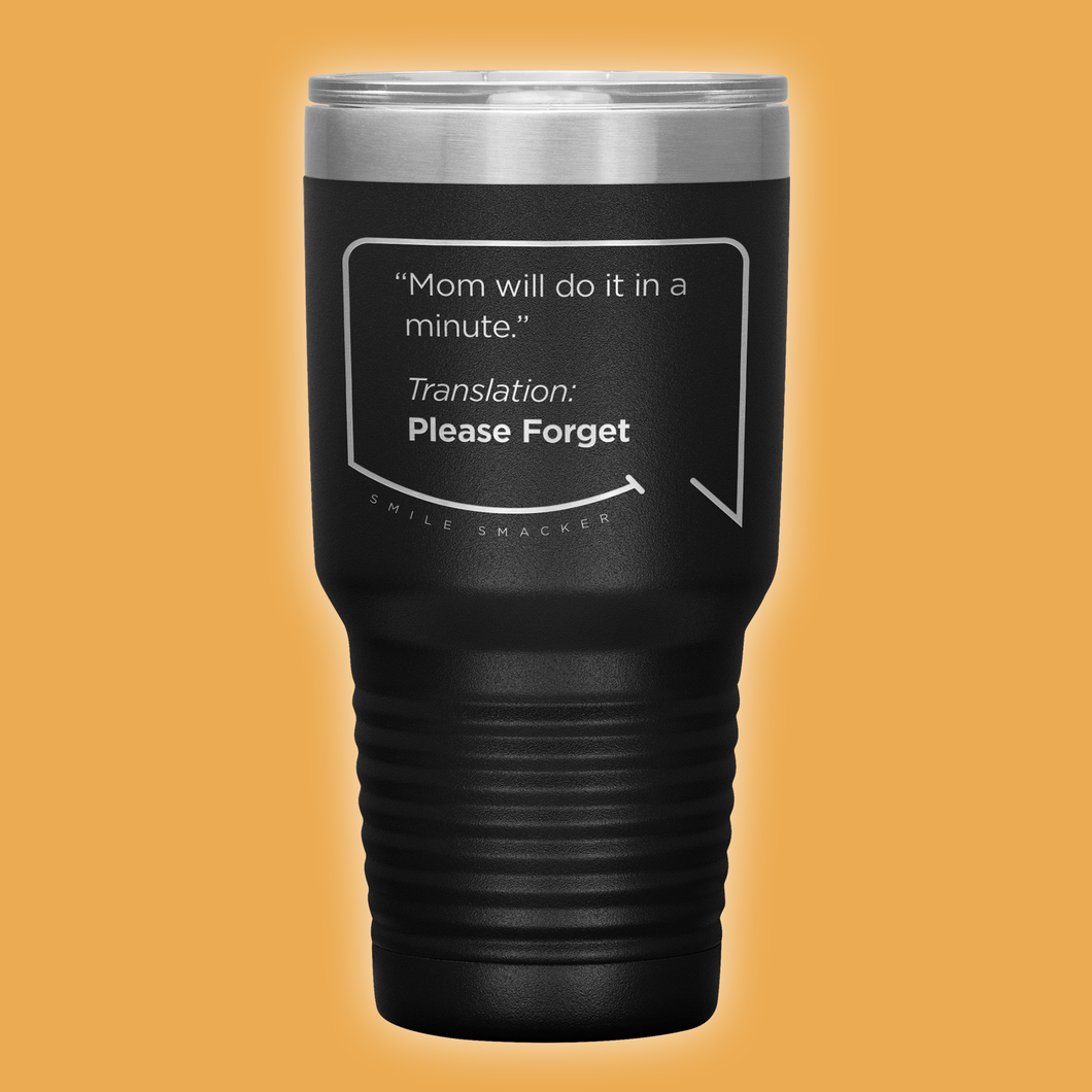 Our funny quotes make the best gifts for Mom! Front view of our extreme 30 oz black travel mug. The modern etched quote bubble reads: