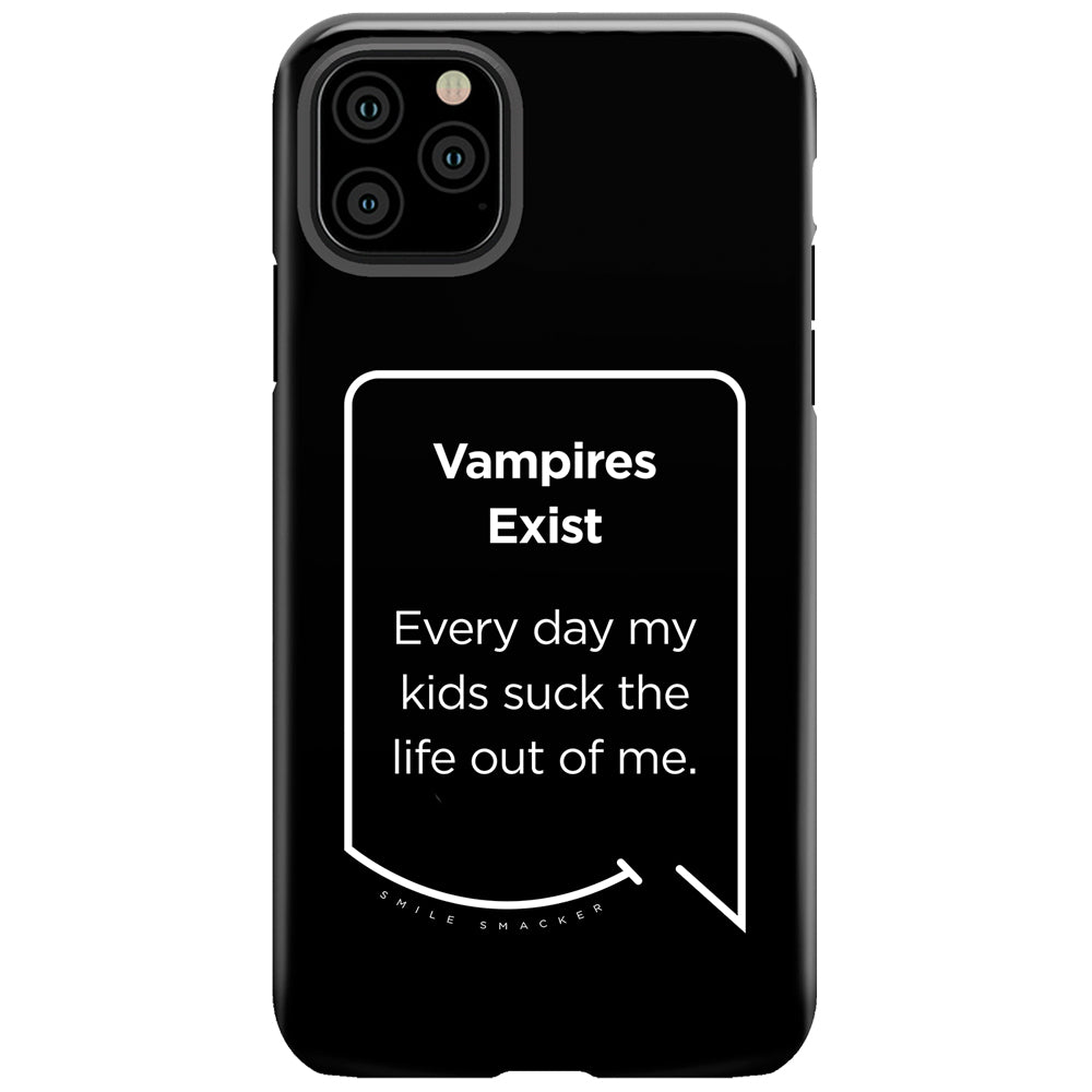 Our funny quotes make the best gifts for Mom! This front view of our slim yet durable black iPhone 11 Pro Max tough case has a modern white quote bubble that reads: Vampires Exist. Every day my kids suck the life out of me.