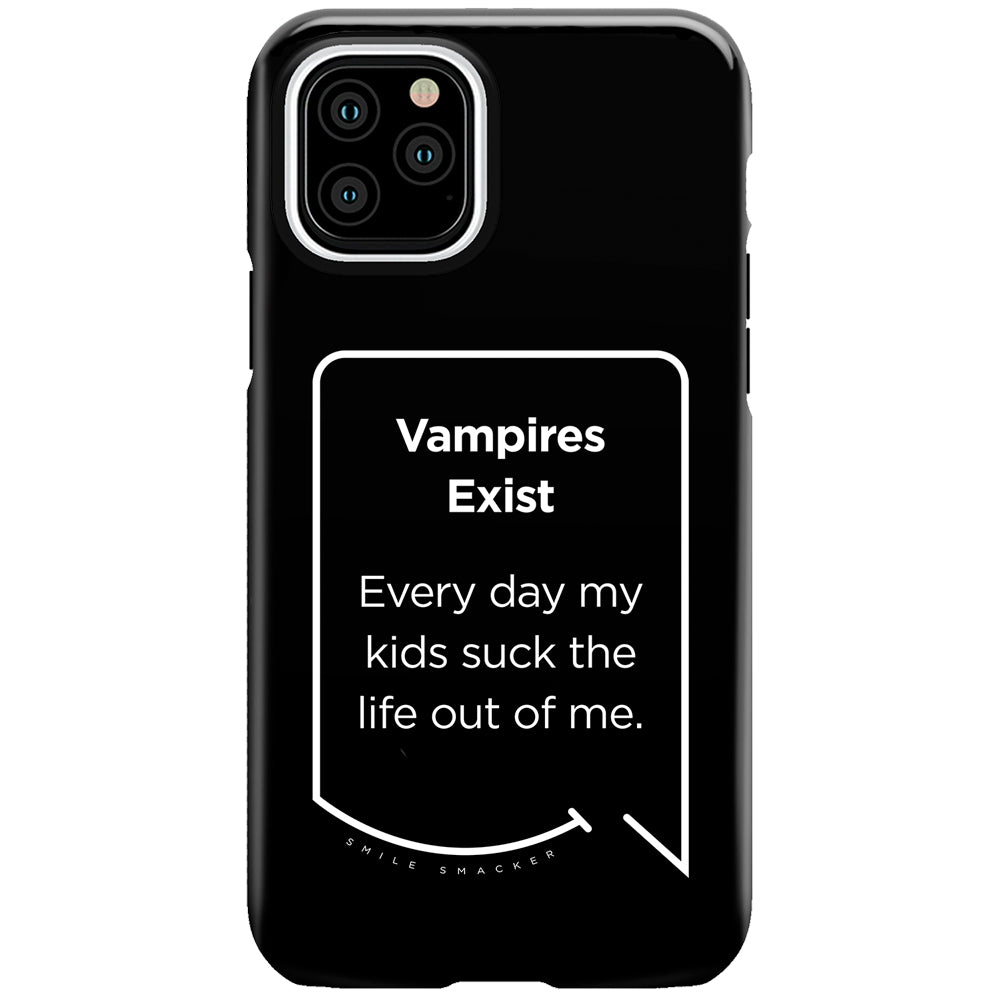 Our funny quotes make the best gifts for Mom! This front view of our slim yet durable black iPhone 11 Pro tough case has a modern white quote bubble that reads: Vampires Exist. Every day my kids suck the life out of me.