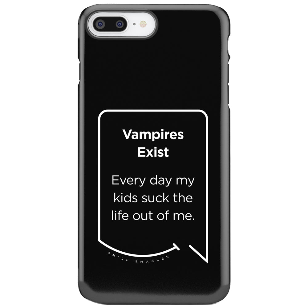 Our funny quotes make the best gifts for Mom! This front view of our slim yet durable black iPhone 7 & 8 Plus tough cases have a modern white quote bubble that reads: Vampires Exist. Every day my kids suck the life out of me.