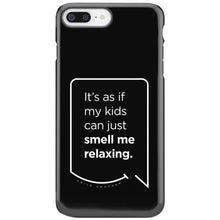Our funny quotes make the best gifts for Mom! This front view of our slim yet durable black iPhone 7 & 8 Plus tough cases have a modern white quote bubble that reads: It's as if my kids can just smell me relaxing.