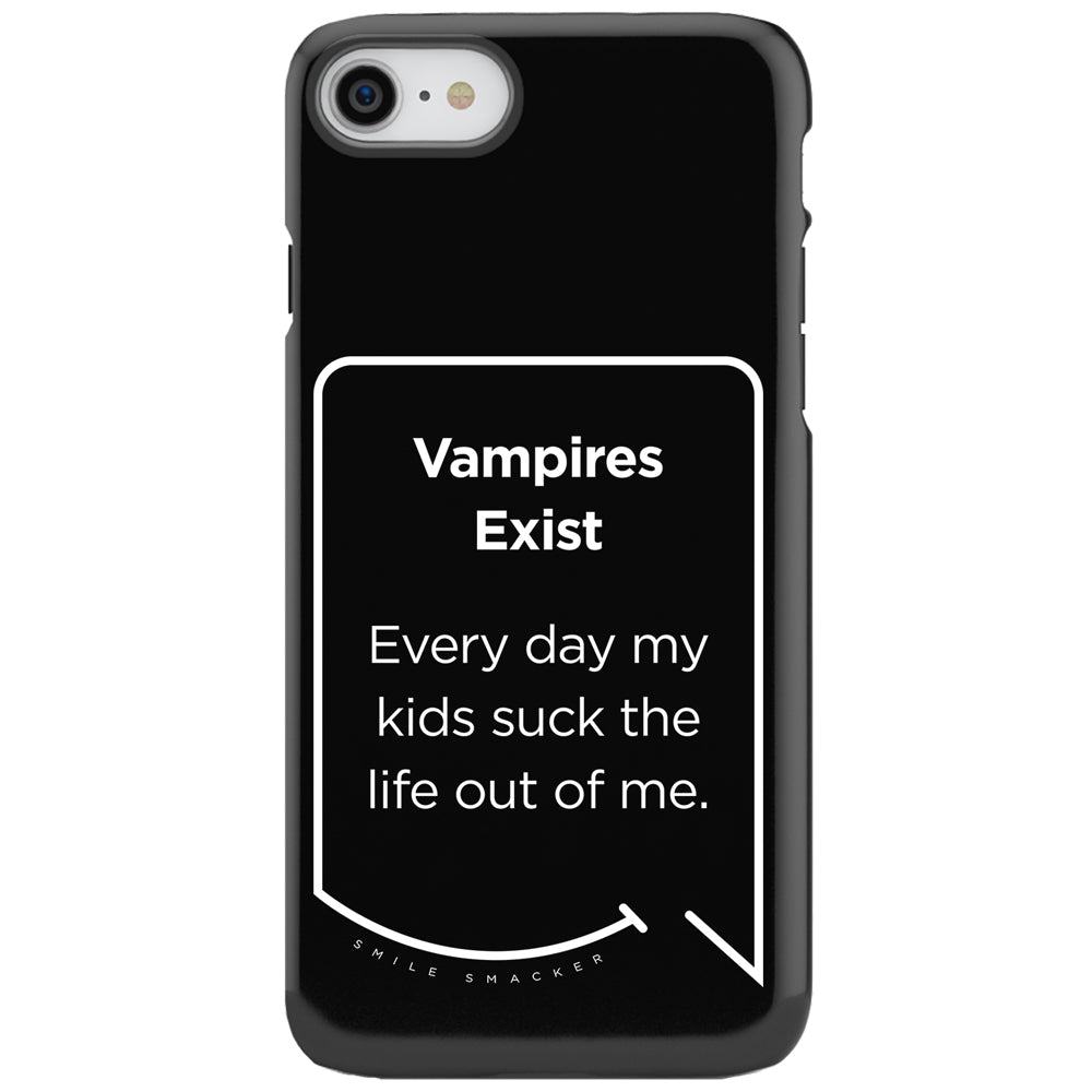 Our funny quotes make the best gifts for Mom! This front view of our slim yet durable black iPhone 7 & 8 tough case has a modern white quote bubble that reads: Vampires Exist. Every day my kids suck the life out of me.