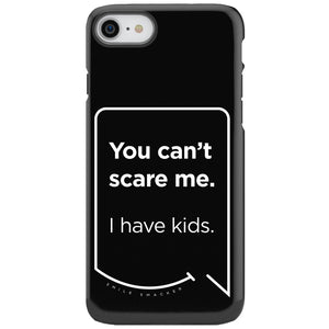 Our funny quotes make the best gifts for Mom! This front view of our slim yet durable black iPhone 7 & 8 tough case has a modern white quote bubble that reads: You can't scare me. I have kids.