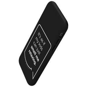 Our funny quotes make the best gifts for Mom! This angled view of our slim yet durable black phone case has a modern white quote that bubble reads: It's as if my kids can just smell me relaxing.