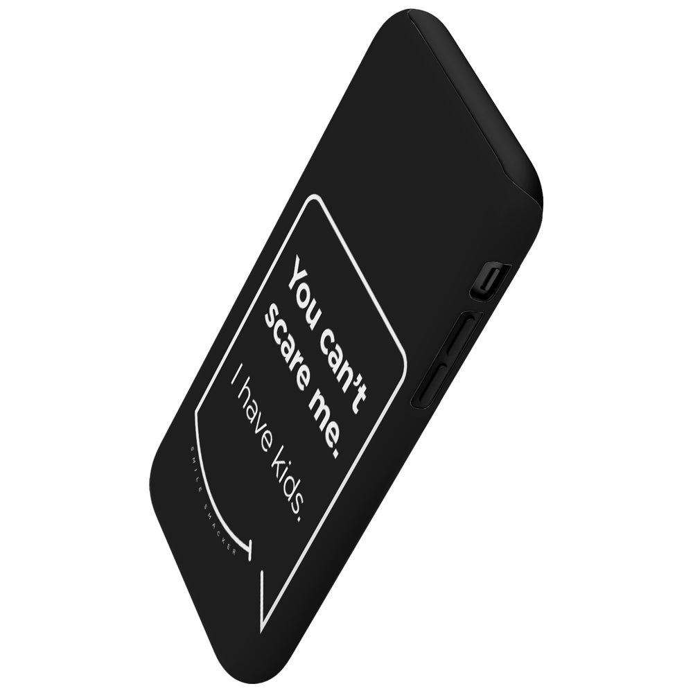 Our funny quotes make the best gifts for Mom! This angled view of our slim yet durable black phone case has a modern white quote that bubble reads: You can't scare me. I have kids.