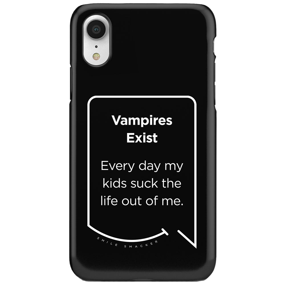Our funny quotes make the best gifts for Mom! This front view of our slim yet durable black iPhone XR tough case has a modern white quote bubble that reads: Vampires Exist. Every day my kids suck the life out of me.