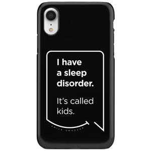 Our funny quotes make the best gifts for Mom! This front view of our slim yet durable black iPhone XR tough case has a modern white quote bubble that reads: I have a sleep disorder. It's called kids.