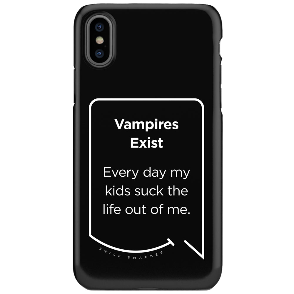 Our funny quotes make the best gifts for Mom! This front view of our slim yet durable black iPhone XS & XS Max tough cases have a modern white quote bubble that reads: Vampires Exist. Every day my kids suck the life out of me.