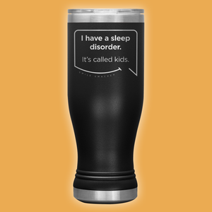 Our funny quotes make the best gifts for Mom! Front view of our popular 20 oz black travel mug. The modern etched quote bubble reads: I have a sleep disorder. It's called kids.