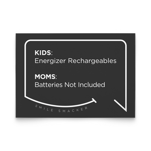 Our funny quotes make the best gifts for Mom! Front view of our trendy black note card. The modern white quote bubble reads: Kids: Energizer Rechargeables. Moms: Batteries Not Included.