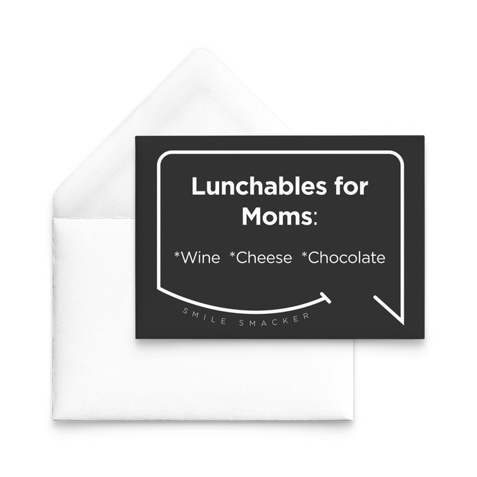 Our funny quotes make the best gifts for Mom! Our trendy black note card sits on top of a crisp white envelope. The modern white quote bubble reads: Lunchables for Moms: wine, cheese, chocolate.