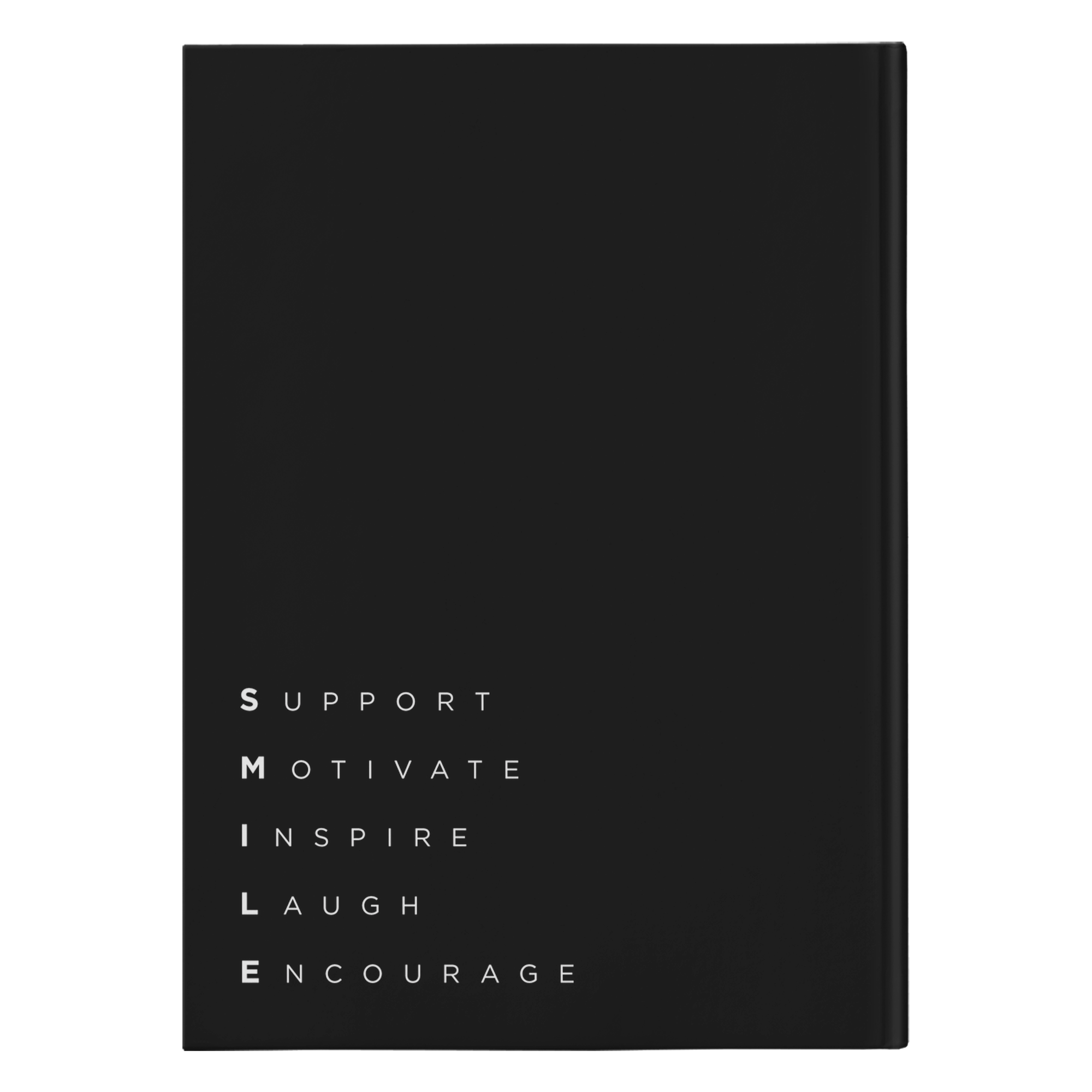 Our funny quotes make the best gifts for Mom! Back view of our sleek black notebook with a Smile acronym that reads: Support, Motivate, Inspire, Laugh, Encourage.