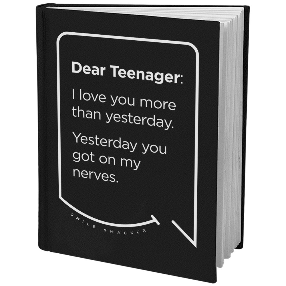 Our funny quotes make the best gifts for Mom! Angled view of our sleek black notebook. The modern white quote bubble reads: Dear Teenager: I love you more than yesterday. Yesterday you got on my nerves.