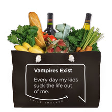 Our funny quotes make the best gifts for Mom! Front view of our large, black, double-sided weekender bag filled with groceries. The modern white quote bubble reads: Vampires Exist. Every day my kids suck the life out of me.