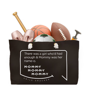 Our funny quotes make the best gifts for Mom! Front view of our large, black, double-sided weekender bag filled with dance and sports equipment. The modern white quote bubble reads: There was a girl who'd had enough and Mommy was her name-o. M-O-M-M-Y. M-O-M-M-Y. M-O-M-M-Y.