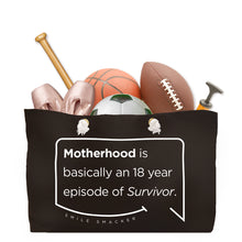 Our funny quotes make the best gifts for Mom! Front view of our large, black, double-sided weekender bag filled with dance and sports equipment. The modern white quote bubble reads: Motherhood is basically an 18 year episode of Survivor.