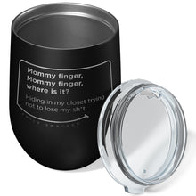 Our funny quotes make the best gifts for Mom! Overhead view of our chic black wine tumbler. The modern etched quote bubble reads: Mommy Finger, Mommy Finger where is it? Hiding in my closet trying not to lose my sh*t.