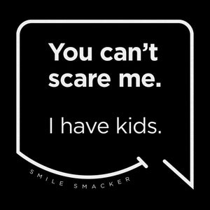 Our funny quotes make the best gifts for Mom! Front view of our trendy black wall art canvas. The modern white quote bubble reads: You can't scare me. I have kids.