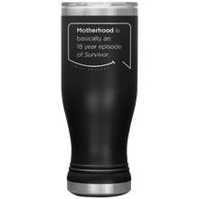 Our funny quotes make the best gifts for Mom! Front view of our popular 20 oz black travel mug. The modern etched quote bubble reads: Motherhood is basically an 18 year episode of Survivor.