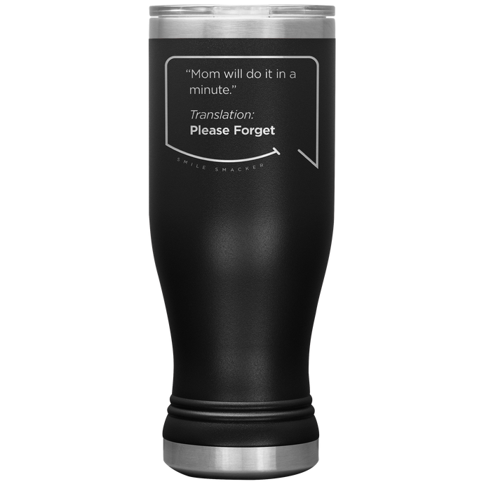 Our funny quotes make the best gifts for Mom! Front view of our popular 20 oz black travel mug. The modern etched quote bubble reads: