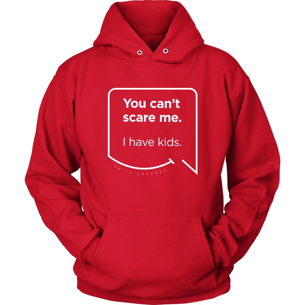 Our funny quotes make the best gifts for Mom! Front view of our soft red hoodie. The modern white quote bubble reads: You can't scare me. I have kids.