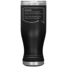 Our funny quotes make the best gifts for Mom! Front view of our popular 20 oz black travel mug. The modern etched quote bubble reads: Warning: The Game of Life will not prepare you for Motherhood. Dear Milton Bradley, please update your instructions.