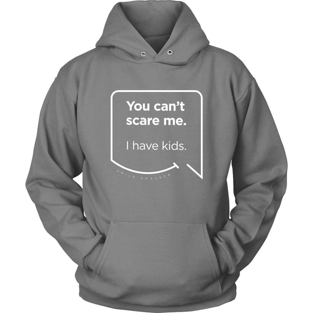 Our funny quotes make the best gifts for Mom! Front view of our soft grey hoodie. The modern white quote bubble reads: You can't scare me. I have kids.