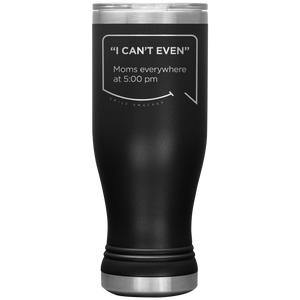 Our funny quotes make the best gifts for Mom! Front view of our popular 20 oz black travel mug. The modern etched quote bubble reads: I can't even. Moms everywhere at 5:00 pm.