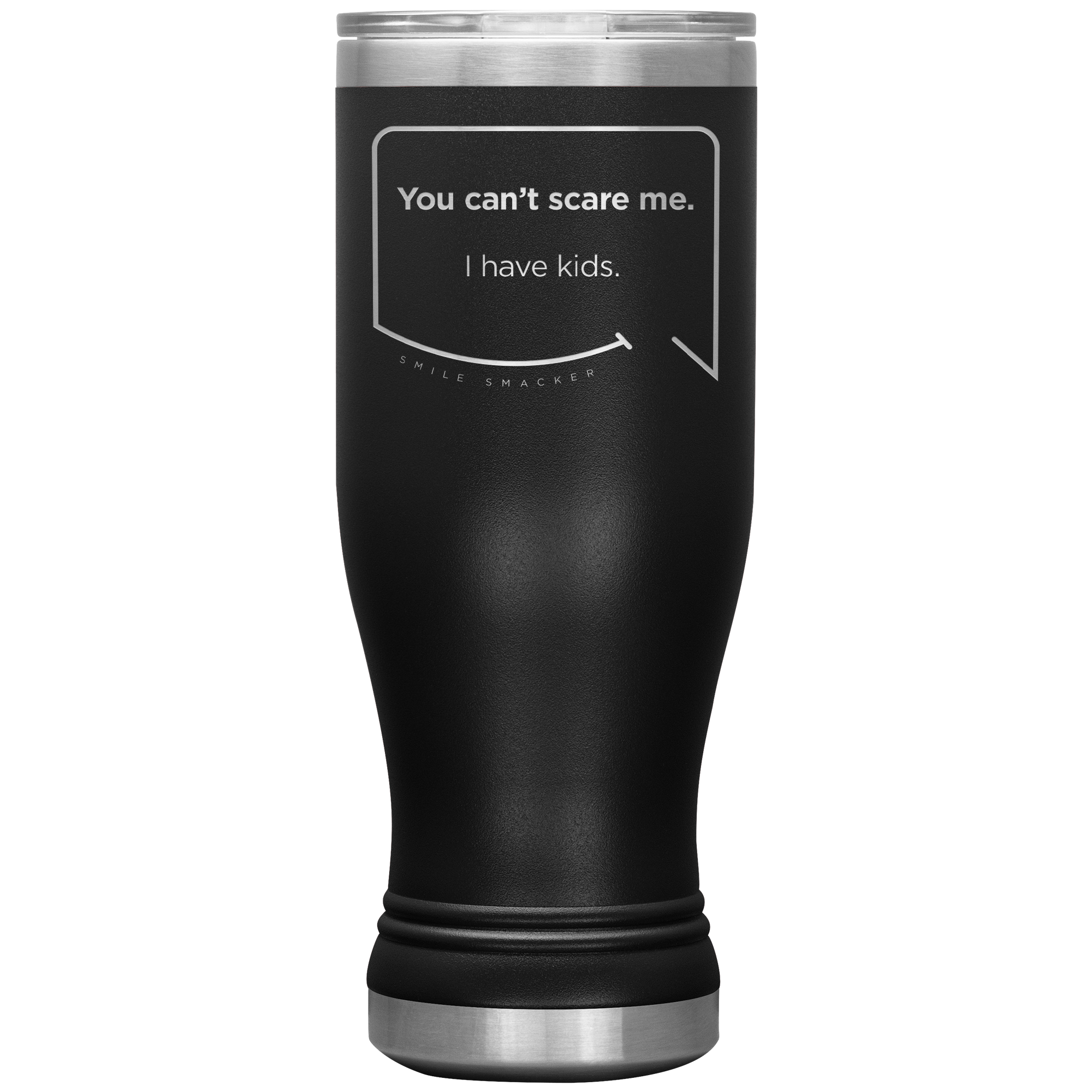 Our funny quotes make the best gifts for Mom! Close-up view of our popular 20 oz black travel mug. The modern etched quote bubble reads: You can't scare me. I have kids.