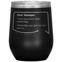 Our funny quotes make the best gifts for Mom! Front view of our chic black wine tumbler. The modern etched quote bubble reads: Dear Teenager: I love you more than yesterday. Yesterday you got on my nerves.