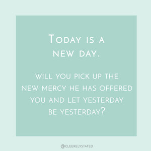 Let yesterday be yesterday