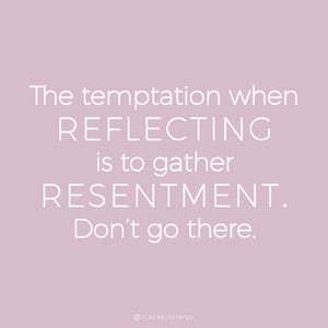 Resentment? Better let that go.