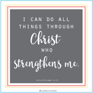 Through Christ, you can do all things.