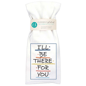 Friend I'll Be There - Kitchen Towel