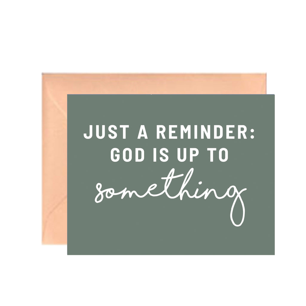 """God Is Up To Something"" - Greeting Card"
