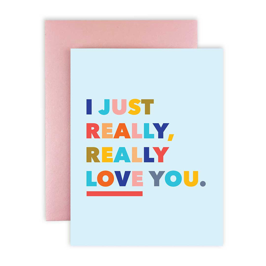 Just Really Love You - Greeting Card