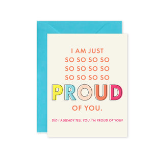 """So, So Proud of You"" - Greeting Card"