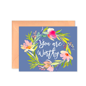 """You Are Worthy"" - Greeting Card"