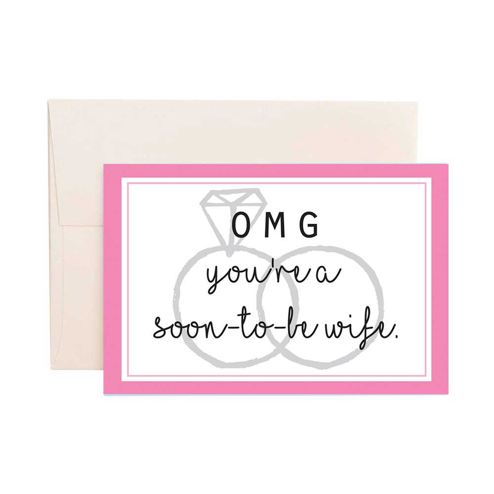 OMG Soon-to-Be Wife—Greeting Card