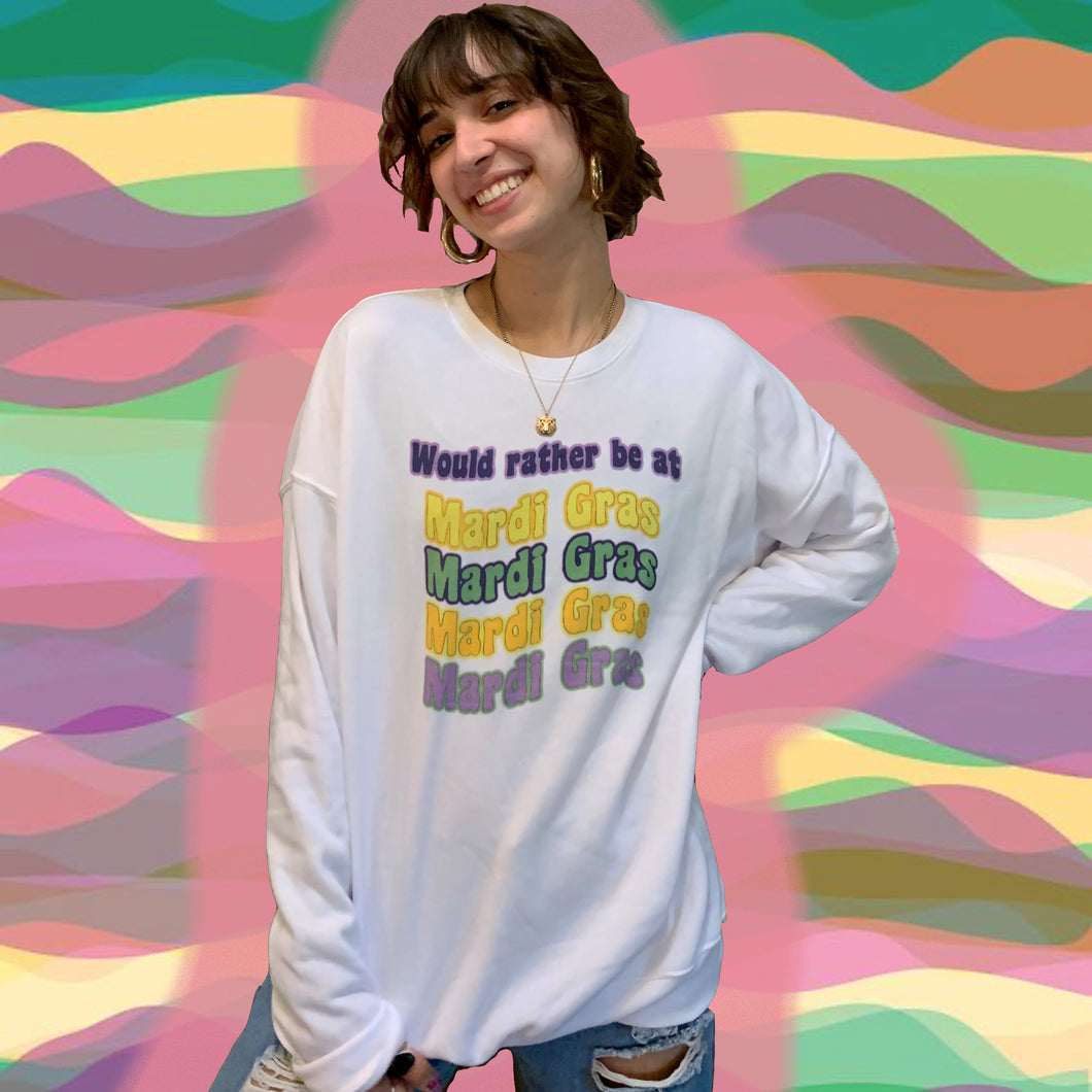 Rather Be At Mardi Gras Sweatshirt