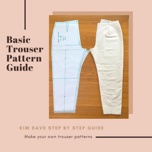 Kim Dave Basic Trouser Pattern Guide