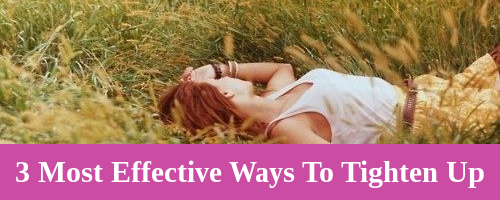3 Safest Most Cost Effective Ways To Tighten Your Vagina Fast