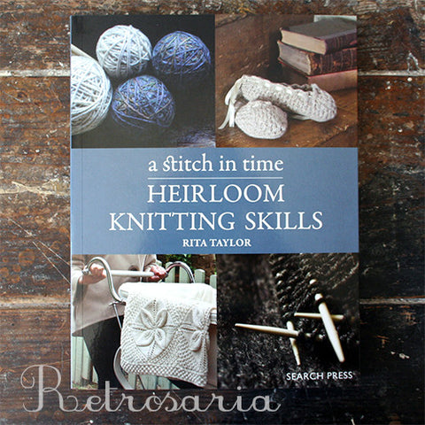 A Stitch in Time: Heirloom Knitting Skills