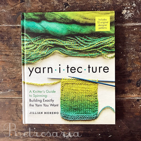 Yarnitecture. A Knitter's Guide to Spinning