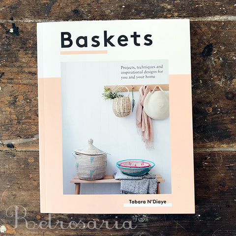 Tabara N'Diaye: Baskets - Projects, techniques and inspirational designs for you and your home