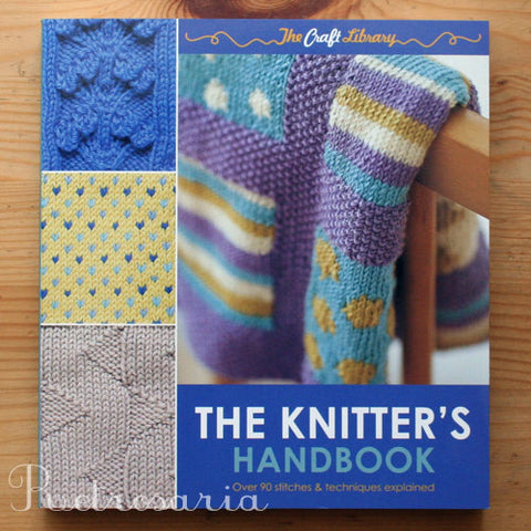 The knitter's handbook. Yarns. Needles. Stitches. Techniques. By Eleanor van Zandt